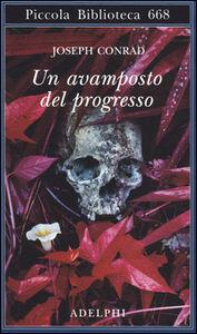 Foto Cover di Un avamposto del progresso, Libro di Joseph Conrad, edito da Adelphi