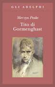 Libro Tito di Gormenghast Mervyn Peake