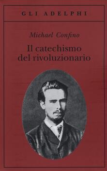 Il catechismo del rivoluzionario. Bakunin e laffare Necaev.pdf