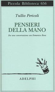Pensieri della mano. Da una conversazione con Domenico Rosa - Tullio Pericoli - copertina