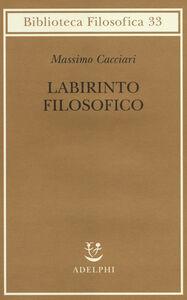 Libro Labirinto filosofico Massimo Cacciari
