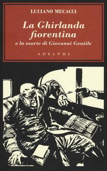Camfeed.it La Ghirlanda fiorentina e la morte di Giovanni Gentile Image