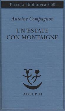 Un' estate con Montaigne - Antoine Compagnon - copertina