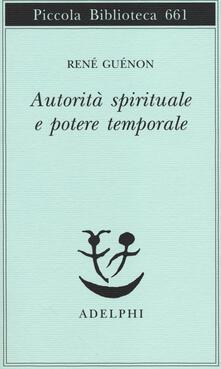 Autorità spirituale e potere temporale - René Guénon - copertina