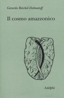 Il cosmo amazzonico. Simbolismo degli indigeni tukano del Vaupés.pdf