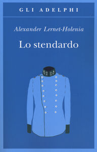 Foto Cover di Lo stendardo, Libro di Alexander Lernet-Holenia, edito da Adelphi