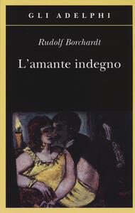 L' amante indegno - Rudolf Borchardt - copertina