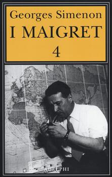 I Maigret: Il pazzo di Bergerac-Liberty Bar-La chiusa n.1-Maigret-I sotteranei del Majestic. Vol. 4 - Georges Simenon - copertina
