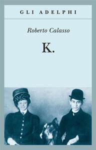 K. - Roberto Calasso - copertina