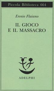 Il gioco e il massacro - Ennio Flaiano - copertina