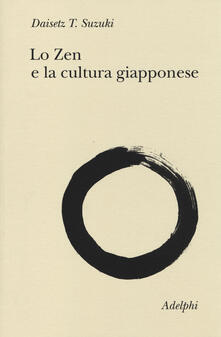 Lo zen e la cultura giapponese - Taitaro Suzuki Daisetz - copertina