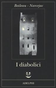 I diabolici - Pierre Boileau,Thomas Narcejac - copertina