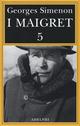 I Maigret. Vol. 5