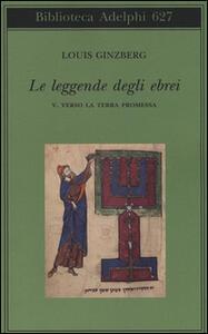 Le leggende degli ebrei. Vol. 5: Verso la terra promessa. - Louis Ginzberg - copertina