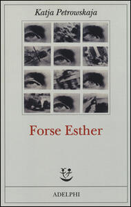 Forse Esther - Katja Petrowskaja - copertina