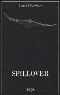 Spillover. L'evoluzione delle pandemie - Quammen David - wuz.it