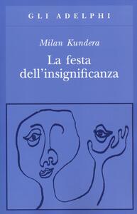 La festa dell'insignificanza - Milan Kundera - copertina