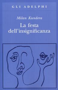 Libro La festa dell'insignificanza Milan Kundera