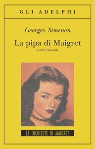 Libro La pipa di Maigret e altri racconti Georges Simenon