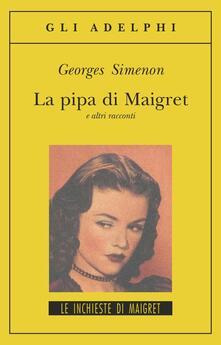 La pipa di Maigret e altri racconti - Georges Simenon - copertina