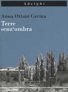 Libro Terre senz'ombra. L'Italia dipinta Anna Ottani Cavina