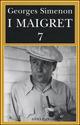I  Maigret. Vol. 7