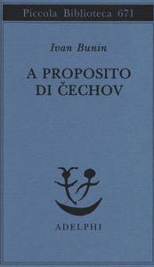 Libro A proposito di Cechov Ivan A. Bunin