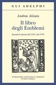 Il libro degli emblemi. Secondo le edizioni del 1531 e del 1534 - Andrea Alciato - copertina