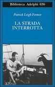 Libro La strada interrotta Patrick Leigh Fermor