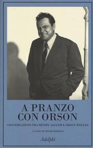 A pranzo con Orson - Henry Jaglom,Orson Welles - copertina