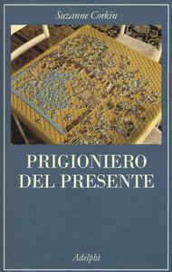 Prigioniero del presente. La vita indimenticabile del paziente amnesico H. M. - Suzanne Corkin - copertina