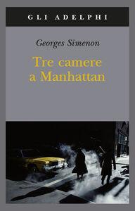 Foto Cover di Tre camere a Manhattan, Libro di Georges Simenon, edito da Adelphi