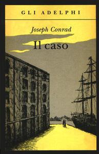 Il caso - Joseph Conrad - copertina