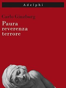 Paura, reverenza, terrore - Carlo Ginzburg - copertina