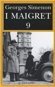 Foto Cover di I Maigret: Maigret e l'uomo della panchina-Maigret ha paura-Maigret si sbaglia-Maigret a scuola-Maigret e la giovane morta. Vol. 9, Libro di Georges Simenon, edito da Adelphi