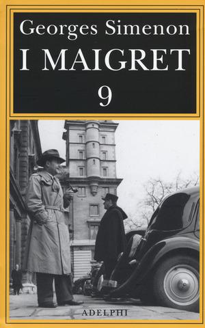 I Maigret: Maigret e l'uomo della panchina-Maigret ha paura-Maigret si sbaglia-Maigret a scuola-Maigret e la giovane morta. Vol. 9