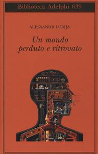 Un mondo perduto e ritrovato - Aleksandr Lurija - copertina