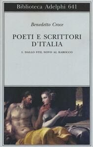 Libro Poeti e scrittori d'Italia. Vol. 1: Dallo stil novo al barocco. Benedetto Croce