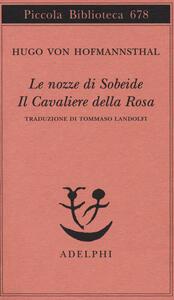 Le nozze di Sobeide-Il cavaliere della rosa - Hugo von Hofmannsthal - copertina