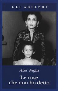 Le cose che non ho detto - Azar Nafisi - copertina