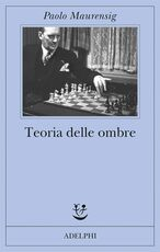 Libro Teoria delle ombre Paolo Maurensig
