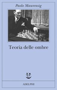 Teoria delle ombre - Paolo Maurensig - copertina