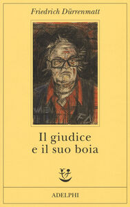 Foto Cover di Il giudice e il suo boia, Libro di Friedrich Dürrenmatt, edito da Adelphi