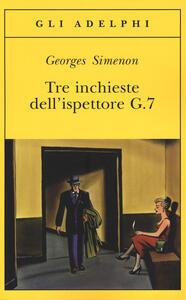 Tre inchieste dell'ispettore G.7 - Georges Simenon - copertina