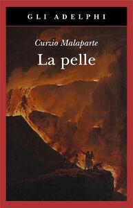 Foto Cover di La pelle, Libro di Curzio Malaparte, edito da Adelphi