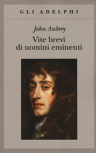 Vite brevi di uomini eminenti - John Aubrey - copertina