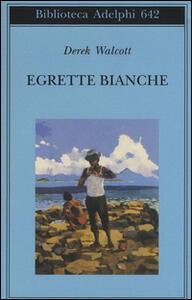 Egrette bianche - Derek Walcott - copertina