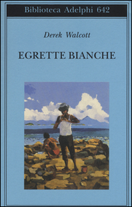 Libro Egrette bianche Derek Walcott