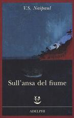 Libro Sull'ansa del fiume Vidiadhar S. Naipaul