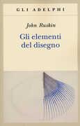 Libro Gli elementi del disegno John Ruskin